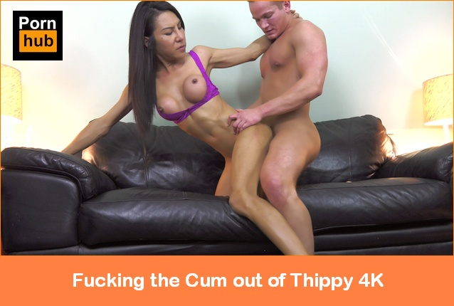 Fucking the Cum Out of Thippy